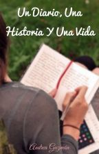 Un Diario, Una Historia Y Una Vida by fangirl-books