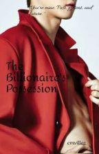 The Billionaire's Possession  by cmvillaz