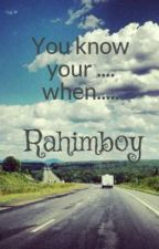 You know your .... when..... by Rahimboy