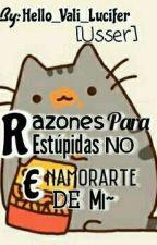 Razones para NO enamorarte de mi by andymazariegoschan