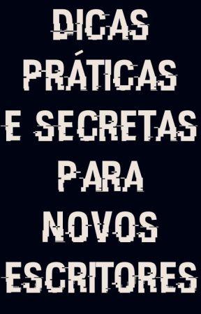Dicas Práticas e Secretas para Novos Escritores by paulo_depaula