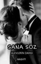 SANA SÖZ - ALEVLERİN DANSI by lalizist