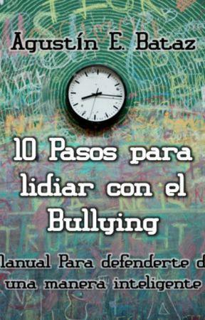 10 Pasos Para lidiar con el Bullying by AgustinEBataz
