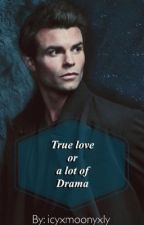 True Love or a lot of Drama |Elijah Mikaelson| (German) by icyxmoonyxly