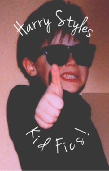 Harry Styles Kid Fics/ Fluff!!