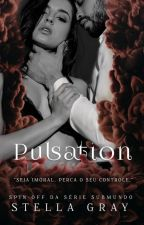 PULSATION - Spin-off  da Série Submundo | COMPLETO | by thenewclassic_