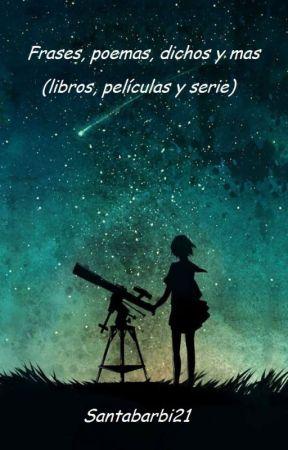 Frases Poemas Dichos Y Mas Libros Películas Y Serie
