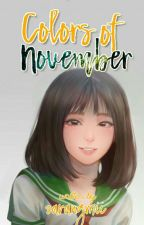 Colors of November | COMPLETED by sarangmii