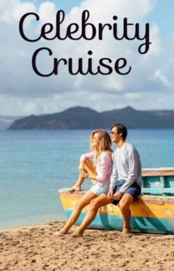 Celebrity Cruise [COMPLETED]