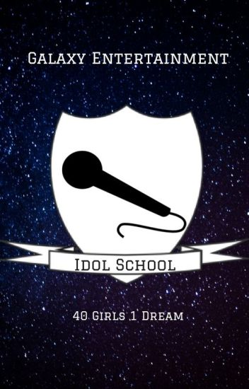 Galaxy Entertainment's Idol School [Closed]