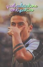 QUEL CALCIATORE ANTIPATICO||Paulo Dybala by meetdybala