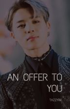 An Offer to You || Vampire!Park Jimin x Reader by Tazzyrk