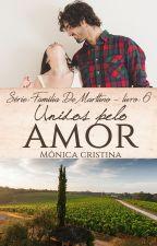 Série Filhos De Martino - Unidos Pelo Amor (Livro Dois) by MnicaCristina140