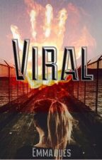 Viral by EmzaGrace