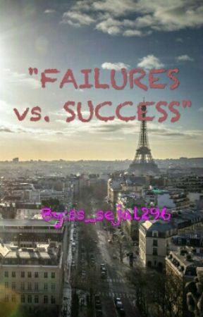 """""""FAILURES vs. SUCCESS"""" by ss_sejal296"""