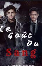 Malec || Le goût du sang by MagnusxDaddario