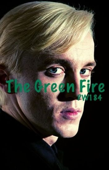 The Green Fire {Draco Malfoy}