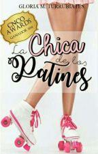 LA CHICA DE LOS PATINES (LCDLP #1)|CNCO|TERMINADA. by gloriamturrubiates