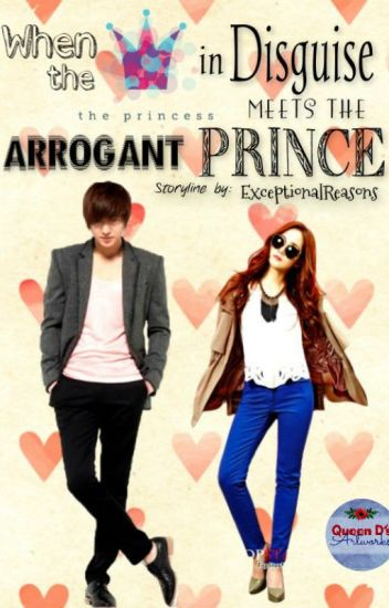 When the Princess in Disguise Meets the Arrogant Prince (EDITING)