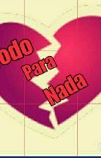 Todo Para Nada by AntonyHD