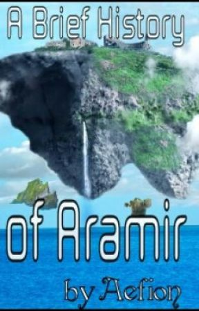 A Brief History of Aramir by Aefion
