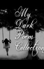 My Dark Poem Collection. by perksofbeing_abigail