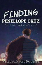 Finding Penellope Cruz(BOOK2/ON-GOING/SLOWLY UPDATING) by WriterNeextDoor