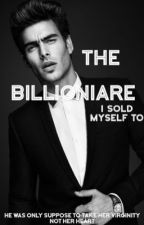 The Billionaire I Sold Myself To   by Stone_Cold_Queen