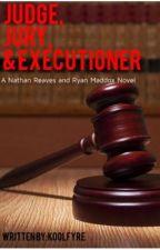 Judge, Jury, & Executioner by Koolfrye