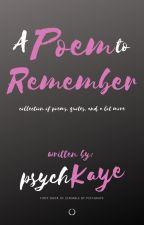 A Poem To Remember by psychkaye