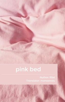 [SIN][SMUT][TRANS] pink bed