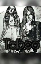 Taboo (camren) by CamilaTopsBaby