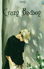 Crazy Badboy by ajytak1216