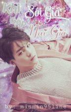 Chồng Tôi Là Tên Đáng Ghét. [ Suga | Yoongi ] [ BTS ] by minmin95line