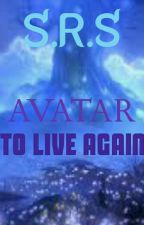 Avatar: To Live Again by Szarinasumalpong