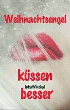 Weihnachtsengel küssen besser // #GoldenAward_2018 by InkaWinthal