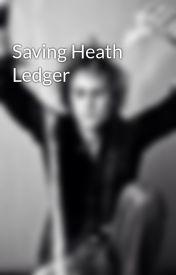 Saving Heath Ledger by ledgerlover