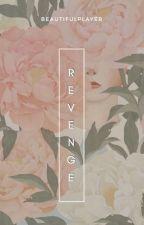 Revenge by beautifulplayer