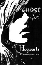 Ghost Girl at Hogwarts {Harry Potter} by FlowerGarden28