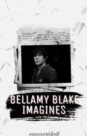 Bellamy Blake Imagines - Sick Days (AU) - Wattpad