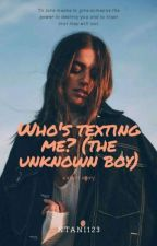 Who is texting me??? (The unknown boy) [BastieAwards#18]  by Ntani123