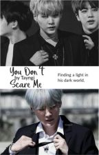 You Don't Scare Me [M.YG] by tayngi