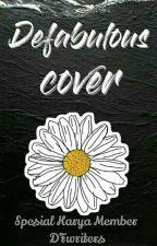 Defabulous Cover [Spesial Karya Member] by DFwriters06