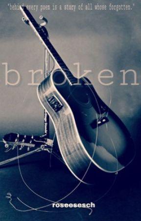 Broken by roseesesch