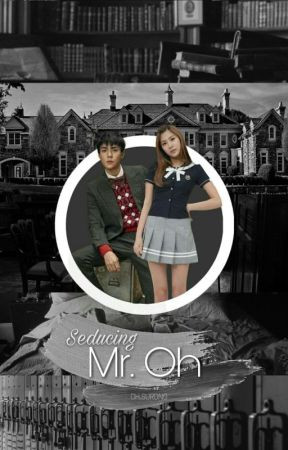 Seducing Mr. Oh (Sehun & Hayoung) by oh_surong