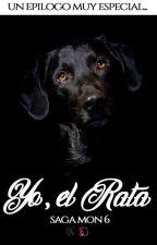 Yo, el Rata (Epílogo final, de la saga Mon) by Pipper13