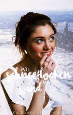 Wie Schneeflocken im Wind ✔ by -sturmgeboren