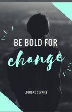 Be Bold For Change // Leondre Devries by _Klaudia__143