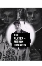 The player - Anthon Edwards  by Cityboisfanfiktionem