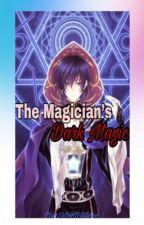 The Magician's Dark Magic by Unpredictable04